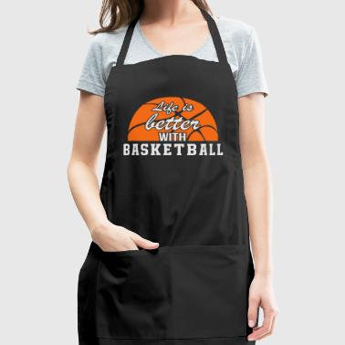 Life Is Better With Basketball - Adjustable Apron