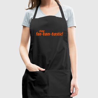 stay fan-tan-tastic - Adjustable Apron