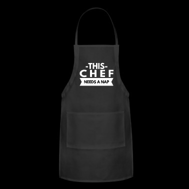 This Chef needs a nap - Adjustable Apron