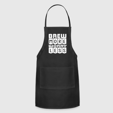 Brew More Worry Less - Adjustable Apron