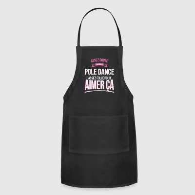 Pole dance gifted mad woman gift - Adjustable Apron