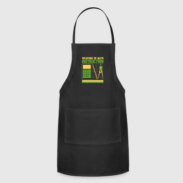 Weapons of Math Instruction math teachers funny - Adjustable Apron