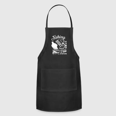 Fishing Is Like Books T Shirt - Adjustable Apron
