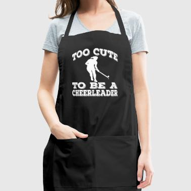Too Cute To Be A Hockey Cheerleader - Adjustable Apron