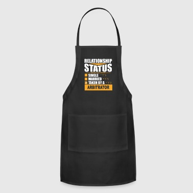 Relationship Status taken by a ARBITRATOR - Adjustable Apron