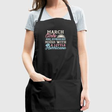 March Girls T-Shirt Funny March Facts Girl Sayings - Adjustable Apron