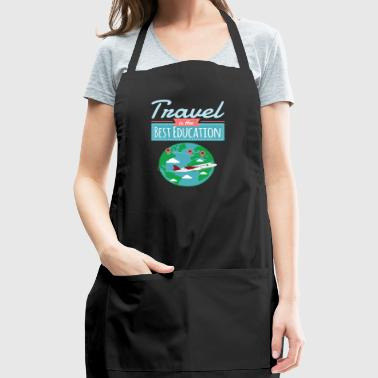 Gifts For Travelers Vacation Travel Best Education - Adjustable Apron