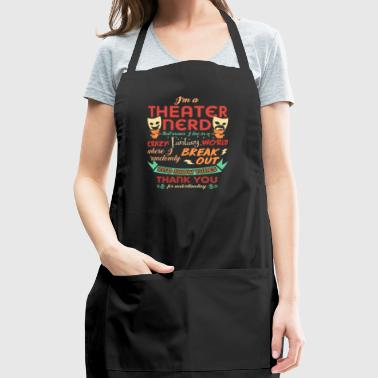 Theater Nerd Funny Design For Theatre Lovers - Adjustable Apron