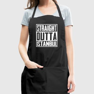Straight Outta istanbul - Adjustable Apron