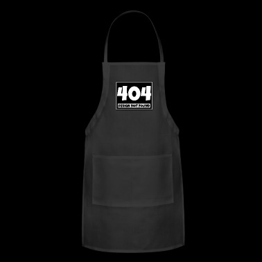 Witty Shirt - 404 Design - Gift - Adjustable Apron