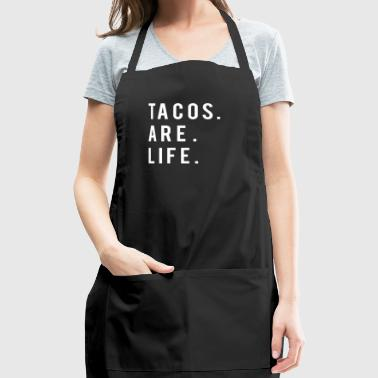 Cute and Funny Tacos Are Life T-shirt - Adjustable Apron