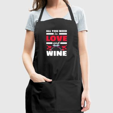 Cool All You Need is Love and Wine T-Shirt - Adjustable Apron