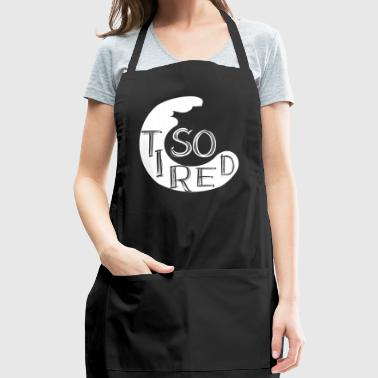 GIFT - SO TIRED WHITE - Adjustable Apron