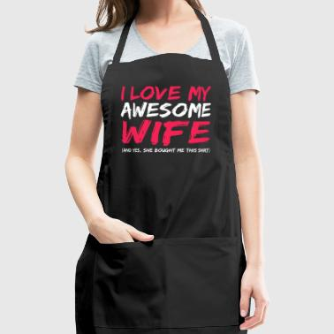 I Love My Awesome Wife Gift Design - Adjustable Apron