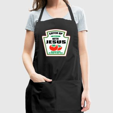 Funny Catch-up With Jesus Gift T-shirt - Adjustable Apron