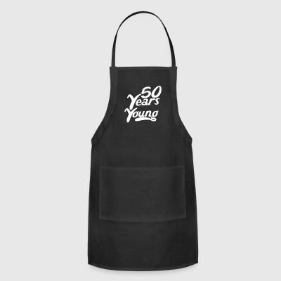 50 Years Young Funny 50th Birthday - Adjustable Apron