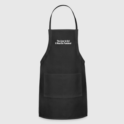 Funny Drinking Shirt The Liver Is Evil - Adjustable Apron