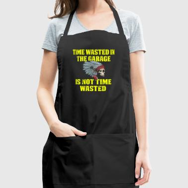 Time Wasted In Garage Is Not Wasted Indian - Adjustable Apron