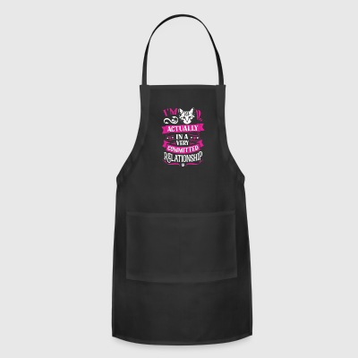 In A Very Committed Relationship With Cat T Shirt - Adjustable Apron
