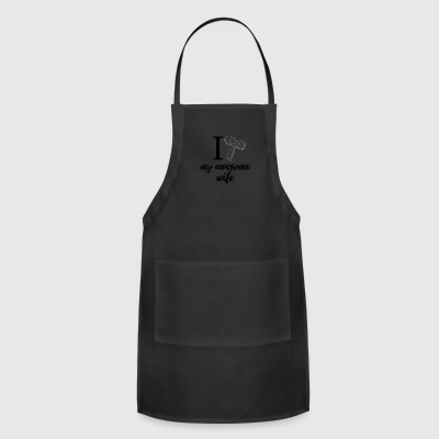 I love my awesome wife birthday tshirt - Adjustable Apron