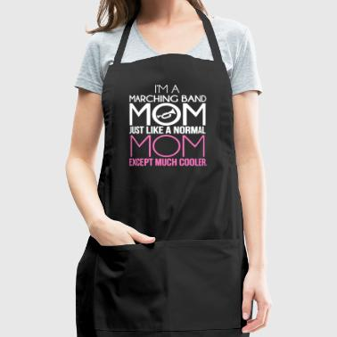 I'm A Marching Band Mom T Shirt - Adjustable Apron