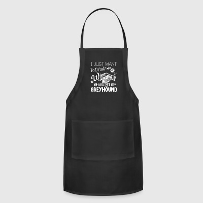 DRINK WINE AND PET MY GREYHOUND SHIRT - Adjustable Apron