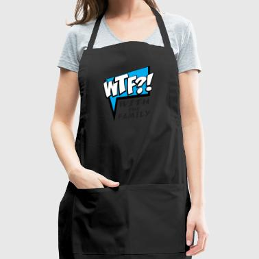 WTF! WİTH THE FAMILY - Adjustable Apron