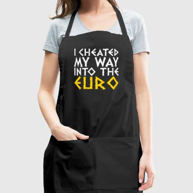 I Have Cheated Me In The Euro! - Adjustable Apron