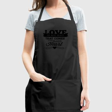 love_is_an_art_that_comes_from_the_heart - Adjustable Apron