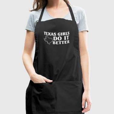 Texas girls do it better - Adjustable Apron