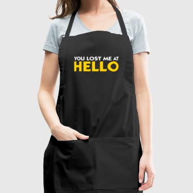 You Lost Me At Hello! - Adjustable Apron