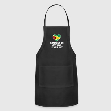 Someone In Guyana Loves Me - Adjustable Apron
