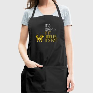 It's Simple. If It Jiggles, It's Fat! - Adjustable Apron