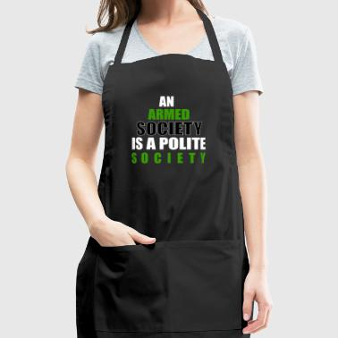 An Armed Society Is A Polite Society - Adjustable Apron