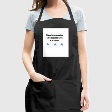 love of a father - Adjustable Apron