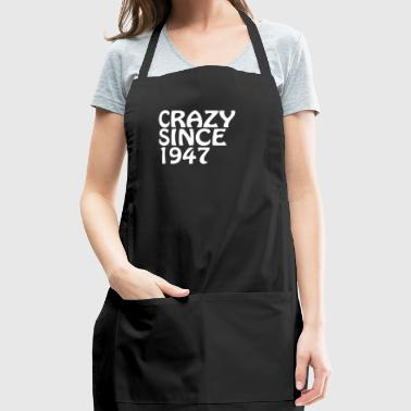 Crazy Since 1947 Cool Birthday Shirts - Adjustable Apron