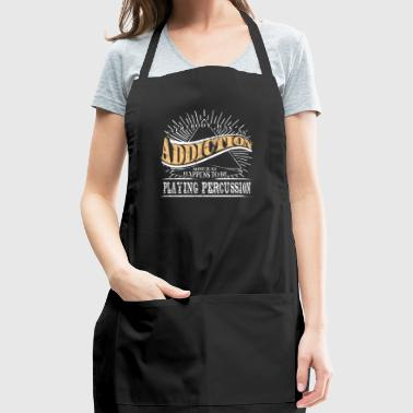 Addiction Is Percussion Shirt Gift Drummer Shirt - Adjustable Apron