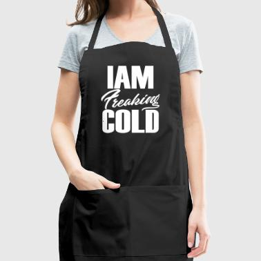 freaking cold - Adjustable Apron