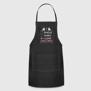 SINGLE TAKEN I LOVE UNICORNS - Adjustable Apron