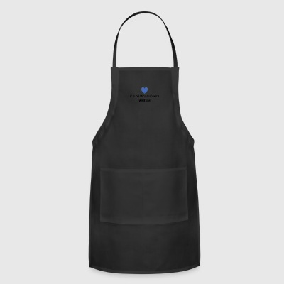 gift single taken relationship with writing - Adjustable Apron