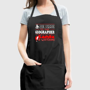 Be Nice To Geographer Santa Is Watching Christmas - Adjustable Apron