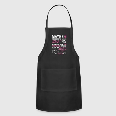 I may not be his first - Adjustable Apron