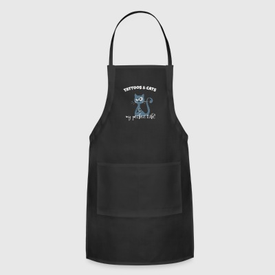 tattoos and cats my perfect life silly casual gift - Adjustable Apron