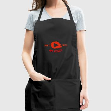 Don't Play With My Heart - Adjustable Apron