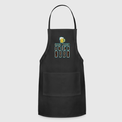 Cool beer Save water Drink beer - Adjustable Apron