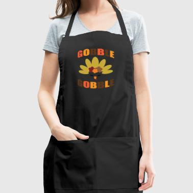 Gobble Turkey girl shirt- Funny Turkey gifts - Adjustable Apron