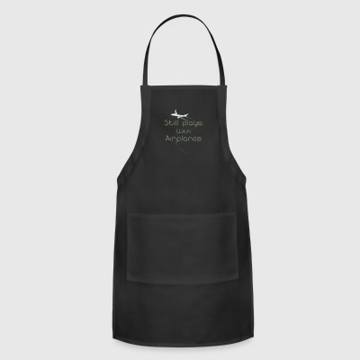 Still Plays With Airplanes - Adjustable Apron