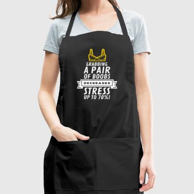 Touching Breasts Reduces Stress! - Adjustable Apron