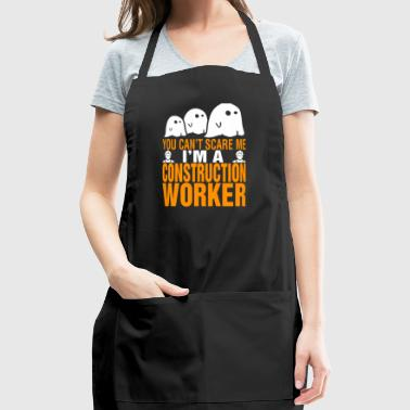 You Cant Scare Me Im Construction Worker Halloween - Adjustable Apron