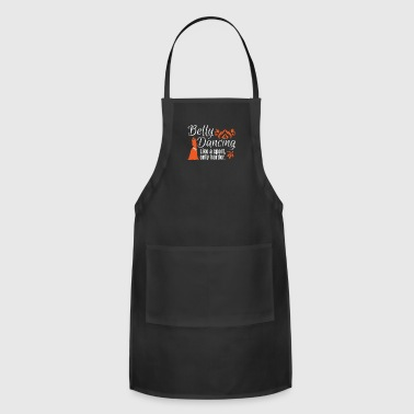 Belly Dancing Only Harder - Adjustable Apron